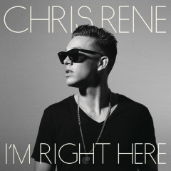 I'm Right Here - Chris Rene