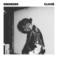 Cliché (Single) - Ebenezer