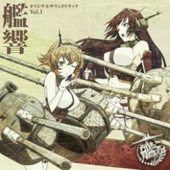 Kantai Collection Original Soundtrack - Kankyou CD1 - Kameoka Natsumi