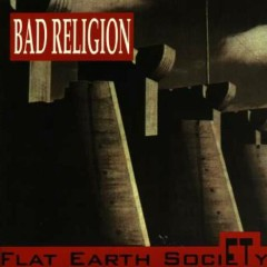 Flat Earth Society (Bootleg) - Bad Religion