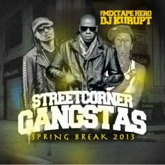 Streetcorner Gangstas Spring Break 2013 (CD2)