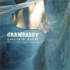 Concrete Dunes - Grandaddy