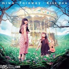 Faraway/Kiss you  - Miwa