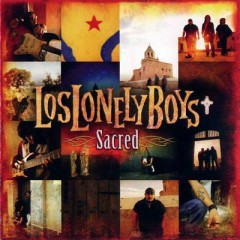 Sacred - Los Lonely Boys