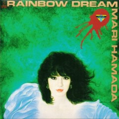 Rainbow Dream - Mari Hamada