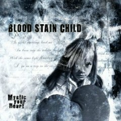 Mystic Your Heart - Blood Stain Child