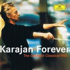 The Greatest Classical Hits - Karajan Forever CD 2 - Herbert von Karajan,Berlin Philharmonic Orchestra
