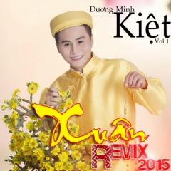 Xuân Remix 2015 - Dương Minh Kiệt