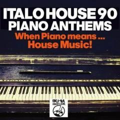 Italo House 90 Piano Anthems (No. 2)