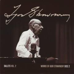 Works Of Igor Stravinsky Disc 2 (No. 2)