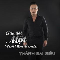 Chia Đôi Một Trái Tim (Remix) (Single)