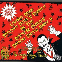 Living Dead Spooky Doll's Family in the Rock n' Childs Spook Show Baby!!