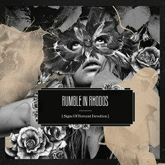 Signs Of Fervent Devotion - Rumble In Rhodos
