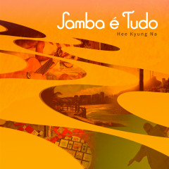 Samba E Tudo (Samba Is Everything) (Single)