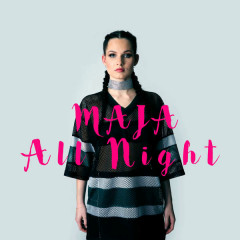 All Night (Single) - Maja
