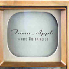 Across The Universe (Promo Single) - Fiona Apple