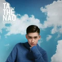 Ta Thế Nào (Single)