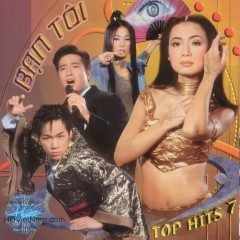 Bạn Tôi (Top Hits 7)