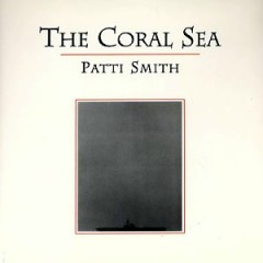 The Coral Sea (CD1) - Patti Smith