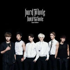 Hard To Love, How To Love (Japan Edition) - BEAST