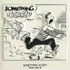 3omething Scary - Lâm Hải Phong