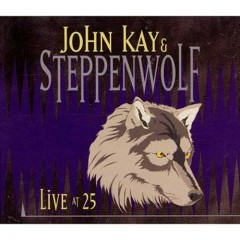 Live At 25 (CD1) - Steppenwolf