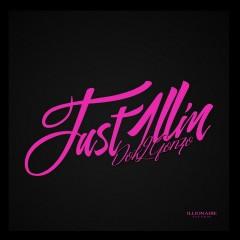 Just 1llin' (Single)