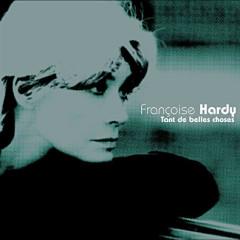 Tant De Belles Choses - Francoise Hardy