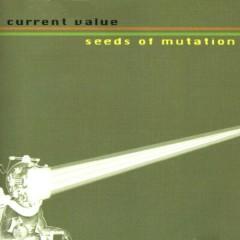 Seeds Of Mutation - Current Value