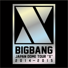 "BIGBANG JAPAN DOME TOUR 2014~2015 ""X"""