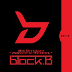 Welcome To The Block  - Block B