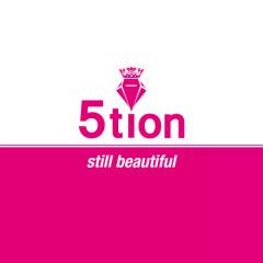 Still Beautiful -                                  5tion