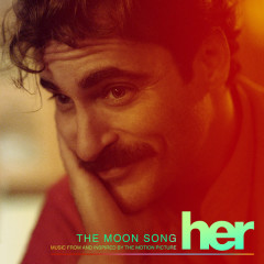 The Moon Song (Music From And Inspired By The Motion Picture Her) (Single)