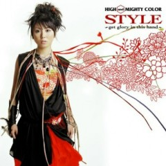 Style ~Get Glory in This Hand~ - High and Mighty Color