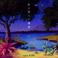 Namida no Ochiru Sokudo (Regular Edition) - nano.RIPE