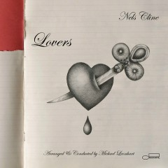 Lovers (CD1) - Nels Cline