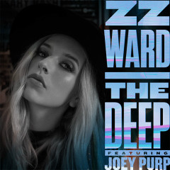 The Deep (Single) - ZZ Ward, Joey Purp