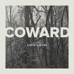 Coward - Haste The Day