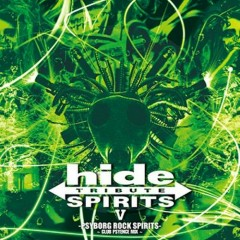 hide TRIBUTE V -PSYBORG ROCK SPIRITS- ~CLUB PSYENCE MIX~