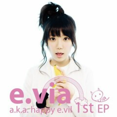 e.via a.k.a. happy e.vil 1st EP