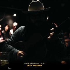 Together At Last - Jeff Tweedy