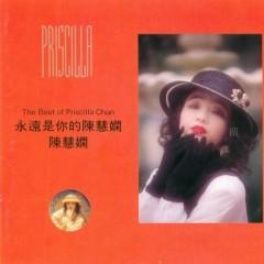 永远是你的陈慧娴/ Priscilla Is Always Your (CD3)