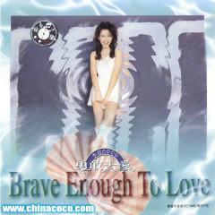 Brave Enough To Love