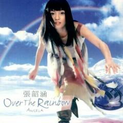 飞越彩虹/ Over The Rainbow - Trương Thiều Hàm