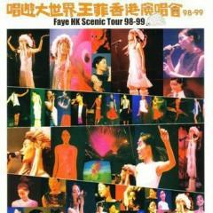 唱游大世界王菲香港演唱会 98-99/ Liveshow Vương Phi Vòng Quanh Thế Giới (CD3) - Vương Phi