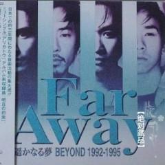 FAR AWAY - Beyond