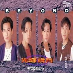 光辉岁月/ Năm Tháng Rạng Rỡ - Beyond