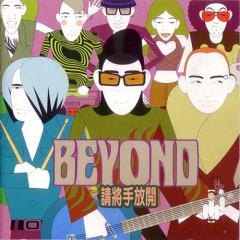 请将手放开/ Xin Hãy Buông Tay - Beyond