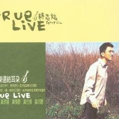 TRUE LIVE - Lâm Chí Huyễn