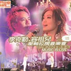 2004压轴拉阔音乐会/ Hacken X Joey Music Is Live 2004 (CD3) - Lý Khắc Cần,Dung Tổ Nhi